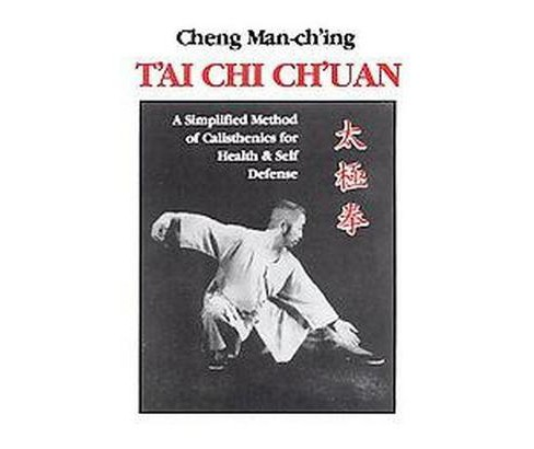 Tai Chi Chuan : A Simplified Method of Calisthenics for Health (Paperback) (Man-Ching Cheng) - image 1 of 1