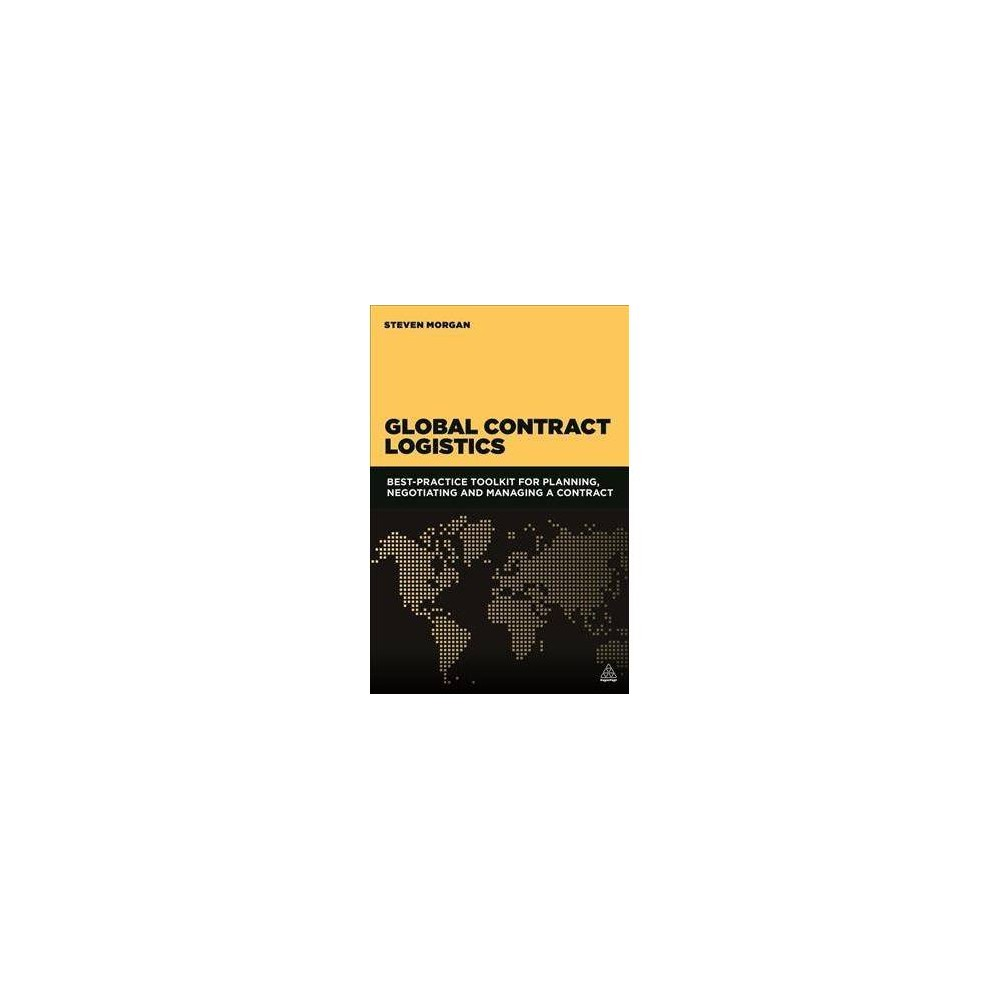 Global Contract Logistics - by Steven Morgan (Hardcover)