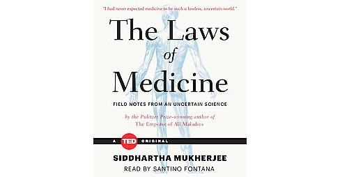Laws of Medicine : Field Notes from an Uncertain Science (Unabridged) (CD/Spoken Word) (Siddhartha - image 1 of 1