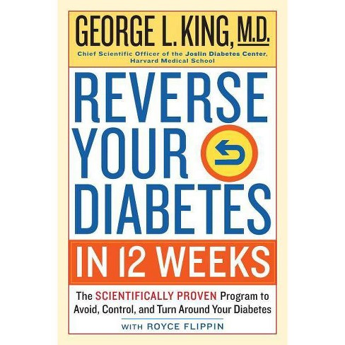 Reverse Your Diabetes in 12 Weeks - by George King & Royce Flippin  (Paperback)