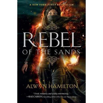 Rebel of the Sands - by  Alwyn Hamilton (Paperback)
