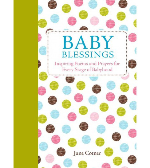 Baby Blessings : Inspiring Poems and Prayers for Every Stage of Babyhood (Hardcover) (June Cotner) - image 1 of 1