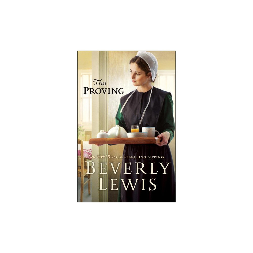 Proving (Paperback) (Beverly Lewis)