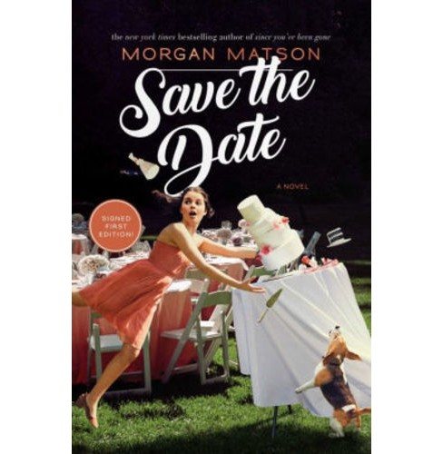 Save the Date -  Signed by Morgan Matson (Hardcover) - image 1 of 1