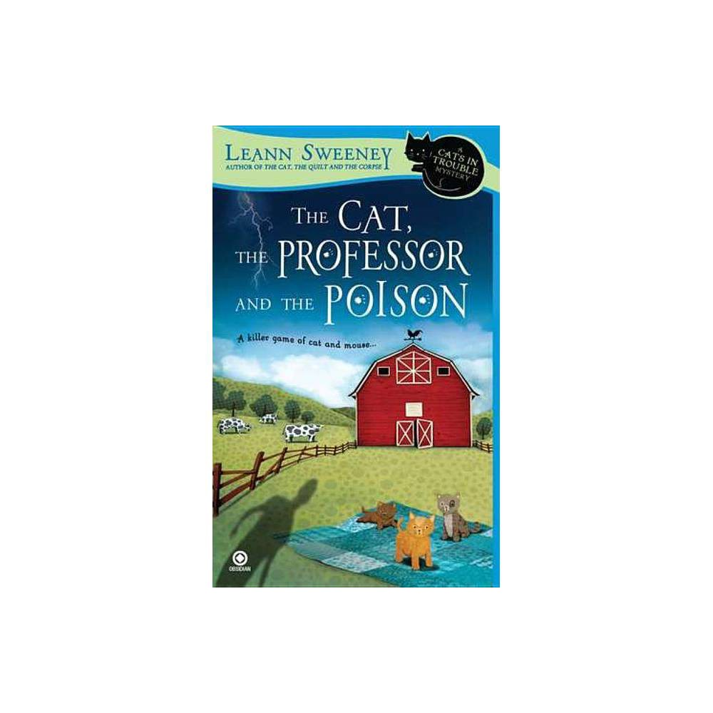 The Cat The Professor And The Poison Cats In Trouble Mysteries By Leann Sweeney Paperback