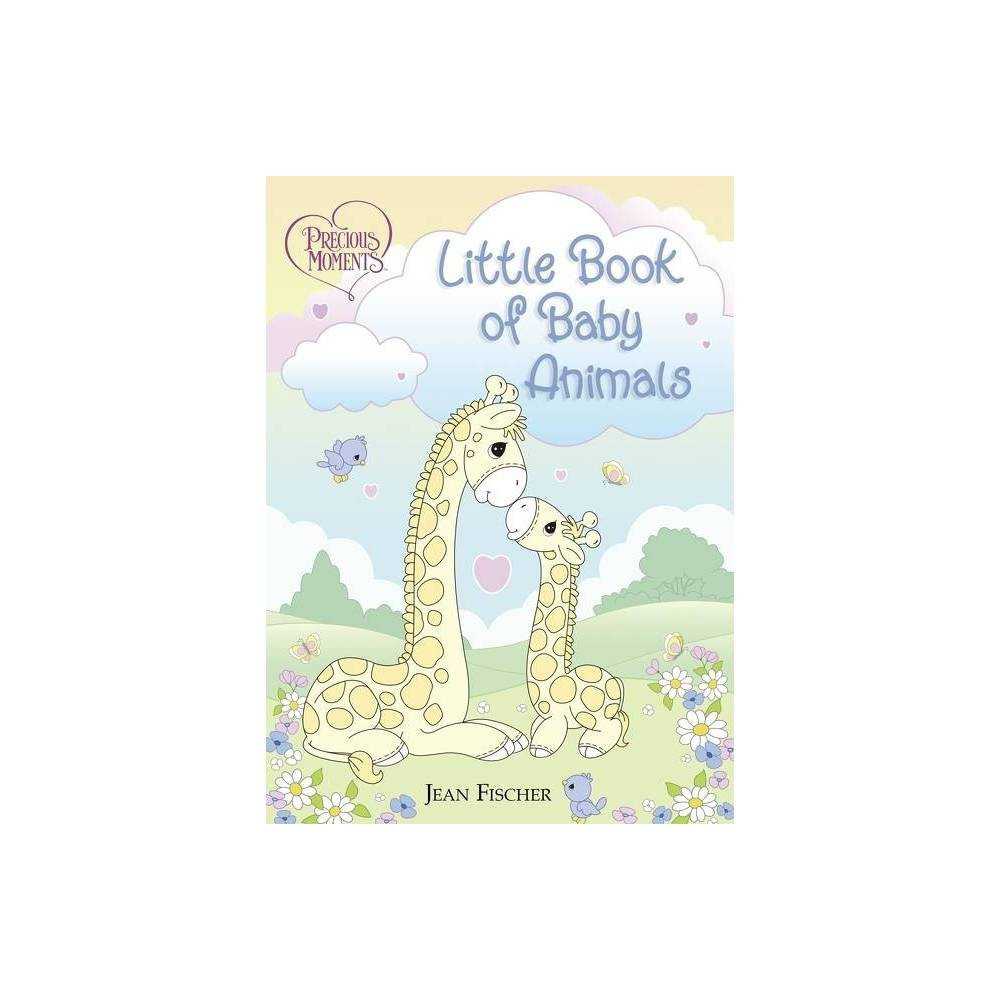 Precious Moments Little Book Of Baby Animals By Precious Moments Jean Fischer Board Book
