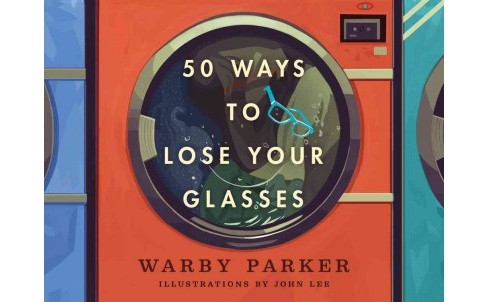 50 Ways to Lose Your Glasses (Hardcover) (Warby Parker) - image 1 of 1