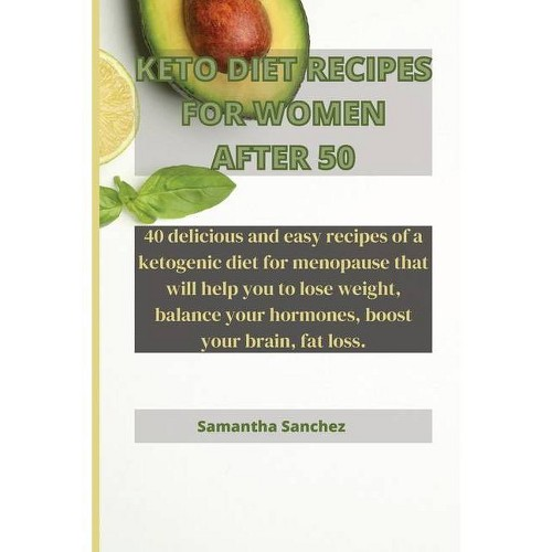 Keto Diet Recipes for Women After 50 - by Samantha Sanchez (Paperback)