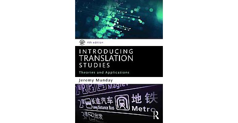 Introducing Translation Studies : Theories and Applications (Revised) (Paperback) (Jeremy Munday) - image 1 of 1