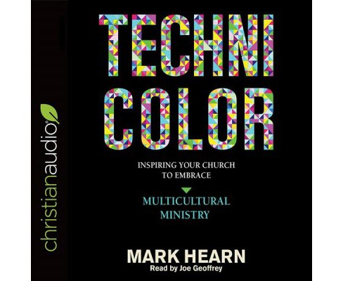 Technicolor : Inspiring Your Church to Embrace Multicultural Ministry (Unabridged) (CD/Spoken Word) - image 1 of 1