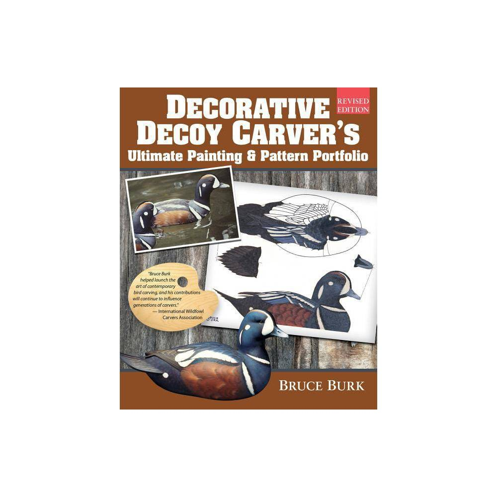 Decorative Decoy Carver S Ultimate Painting Pattern Portfolio Revised Edition By Bruce Burk Paperback