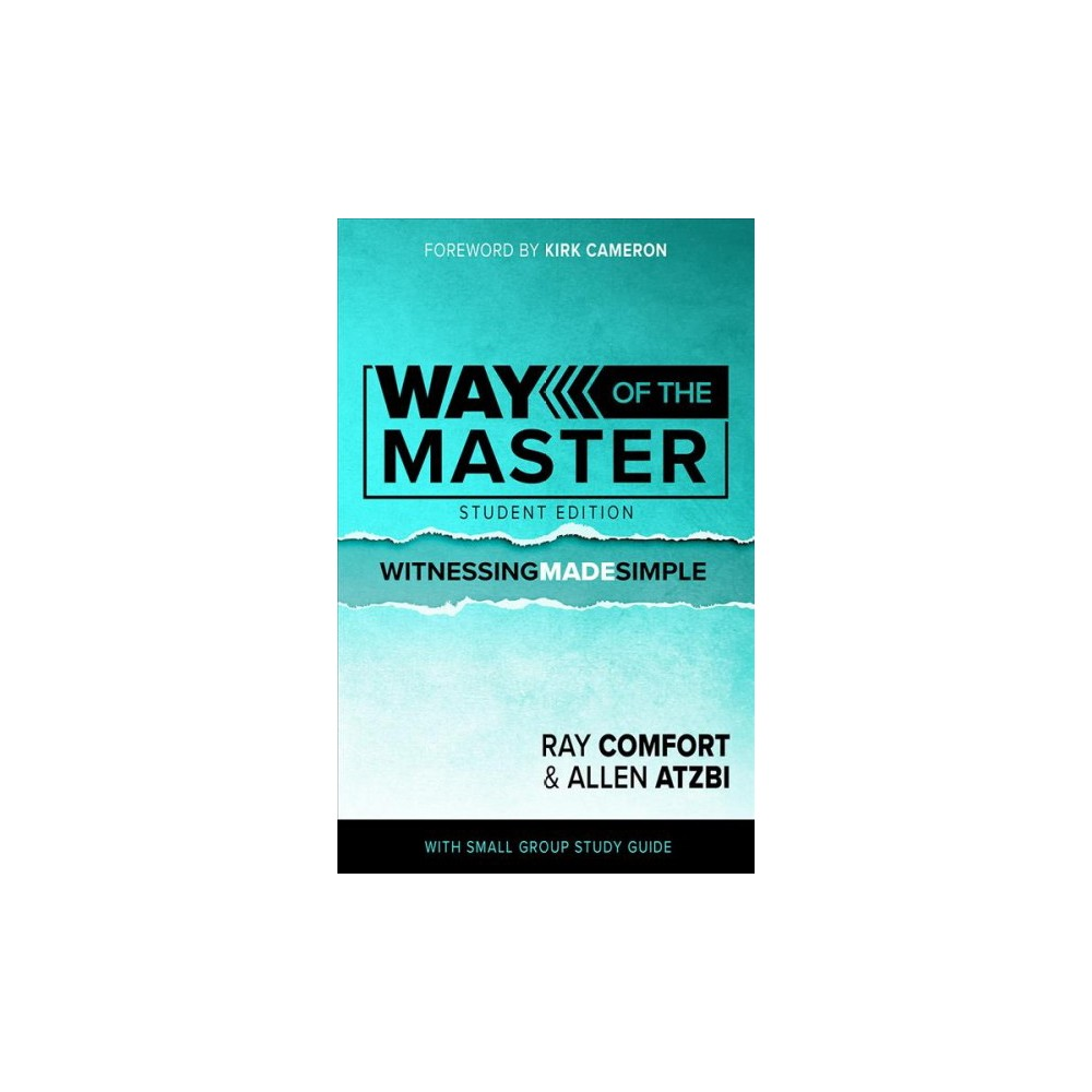 Way of the Master : Witnessing Made Simple - Student by Ray Comfort & Allen Atzbi (Paperback)