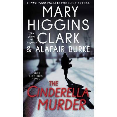 The Cinderella Murder - (Under Suspicion) by  Mary Higgins Clark & Alafair Burke (Paperback)