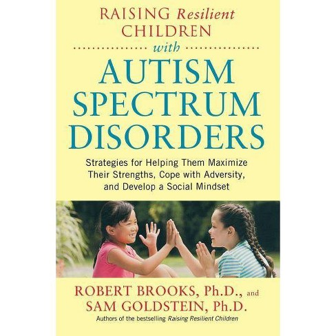 Raising Resilient Children with Autism Spectrum Disorders: Strategies for Maximizing Their Strengths, - image 1 of 1