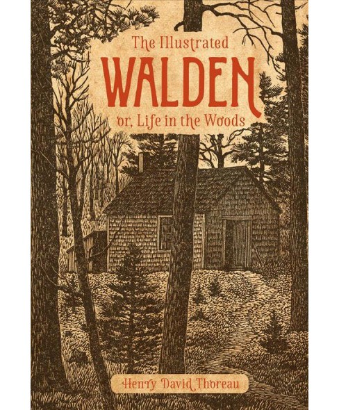Illustrated Walden : Or, Life in the Woods (Hardcover) (Henry David Thoreau). - image 1 of 1