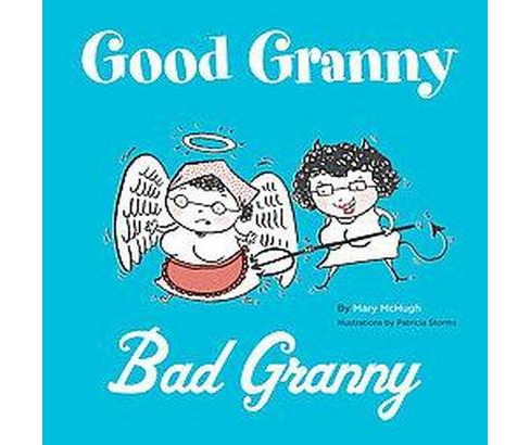 Good Granny / Bad Granny (Hardcover) (Mary McHugh) - image 1 of 1