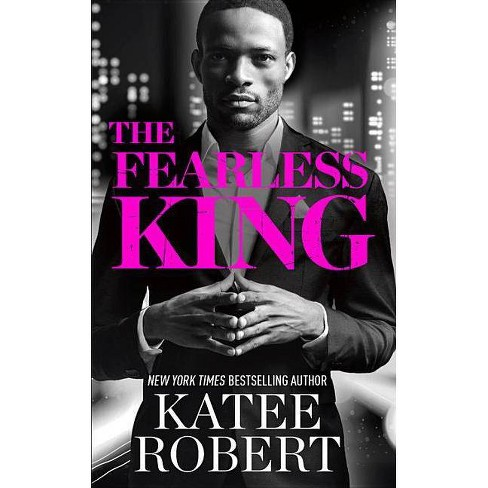 The Fearless King - (Kings) by  Katee Robert (Paperback) - image 1 of 1