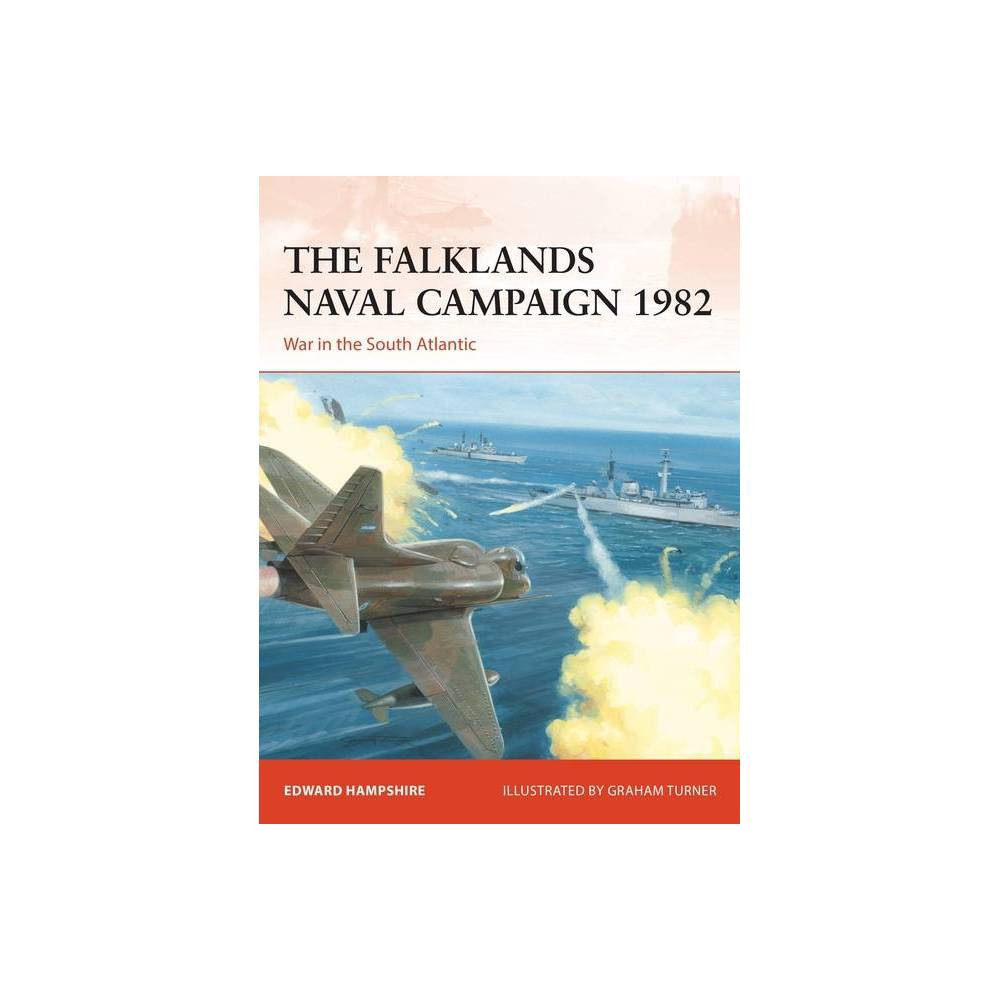 The Falklands Naval Campaign 1982 By Edward Hampshire Paperback