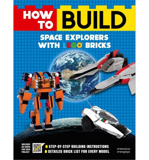How to Build Space Explorers With Lego Bricks -  by Francesco Frangioja (Paperback) - image 1 of 1