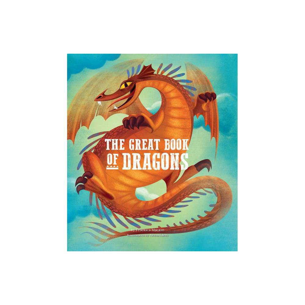 The Great Book Of Dragons Volume 2 Great Book Of By Federica Magrin Hardcover