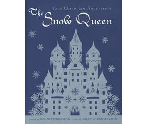 Hans Christian Andersen's the Snow Queen : A Fairy Tale Told in Seven Stories (Hardcover) - image 1 of 1