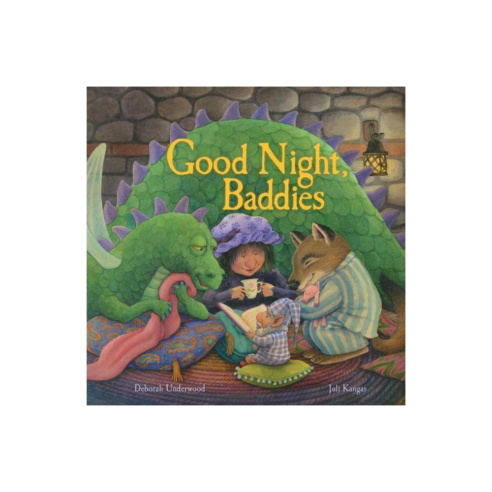 Good Night Baddies By Deborah Underwood Hardcover