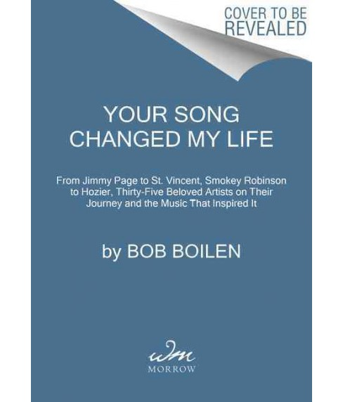 Your Song Changed My Life : From Jimmy Page to St. Vincent, Smokey Robinson to Hozier, Thirty-five - image 1 of 1