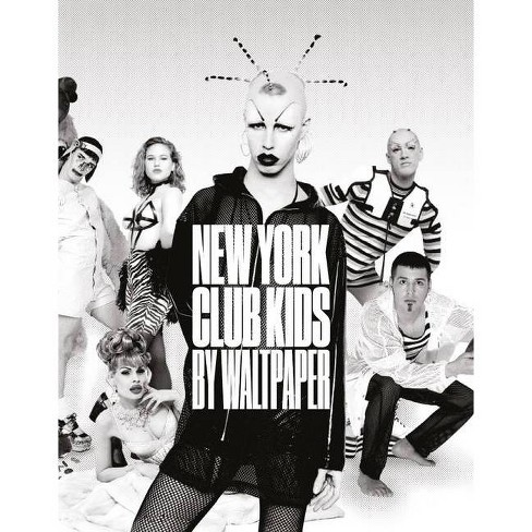 New York: Club Kids - by  Walt Cassidy (Hardcover) - image 1 of 1