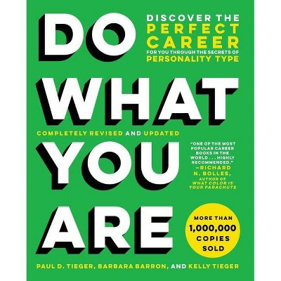 Do What You Are - by  Paul D Tieger & Barbara Barron & Kelly Tieger (Paperback)