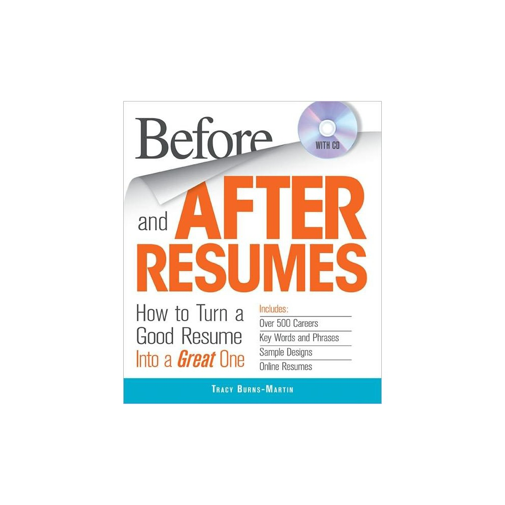 Before and After Resumes: How to Turn a Good Resume into a Great One (Paperback with CD)