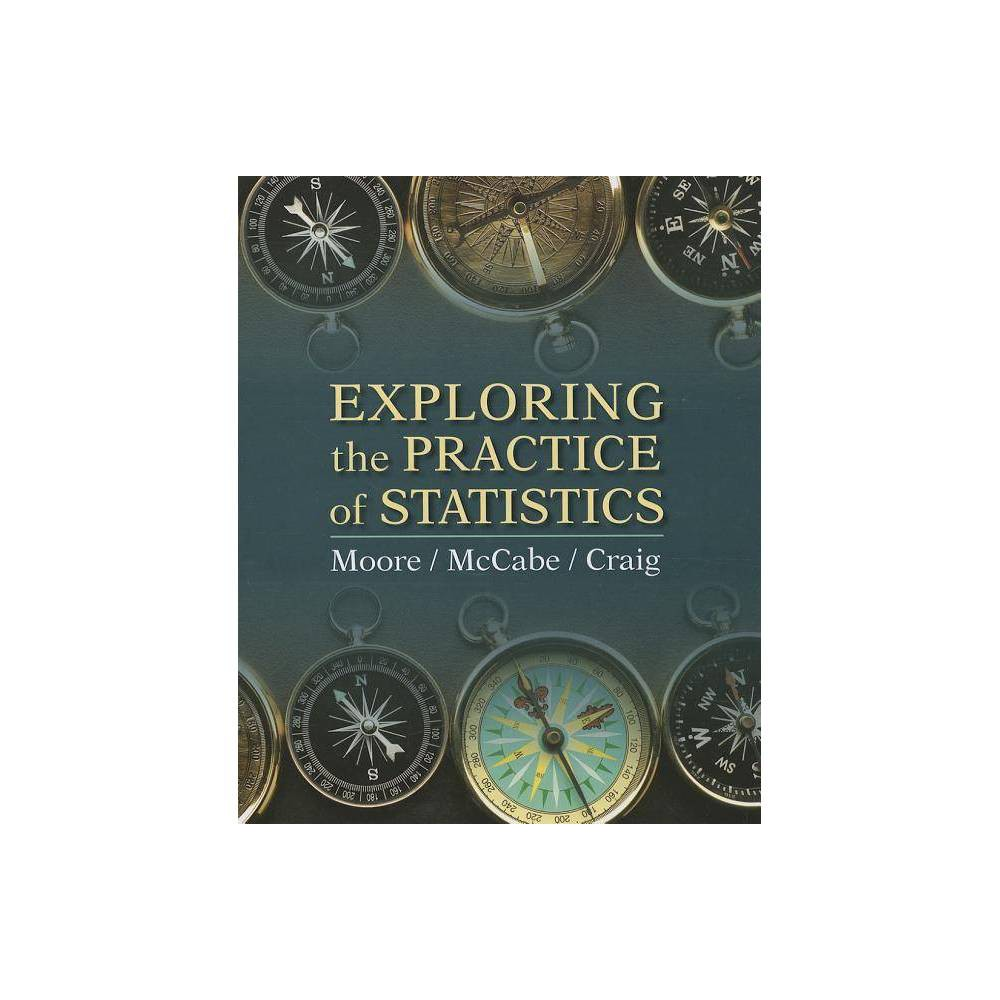 Exploring the Practice of Statistics - by David S Moore & George P McCabe & Bruce A Craig