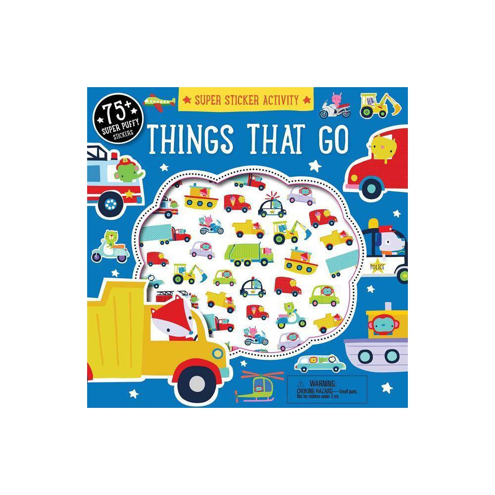 Super Sticker Activity Things That Go Paperback