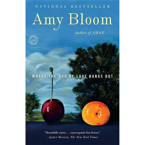 Where the God of Love Hangs Out - (Random House Reader's Circle) by  Amy Bloom (Paperback) - image 1 of 1
