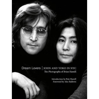 Dream Lovers: John and Yoko in NYC - (Hardcover)