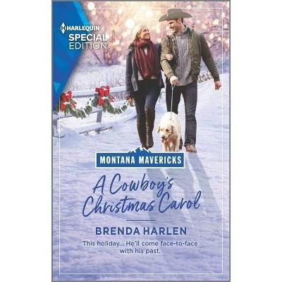 A Cowboy's Christmas Carol - (Montana Mavericks: What Happened to Beatrix?) by  Brenda Harlen (Paperback)