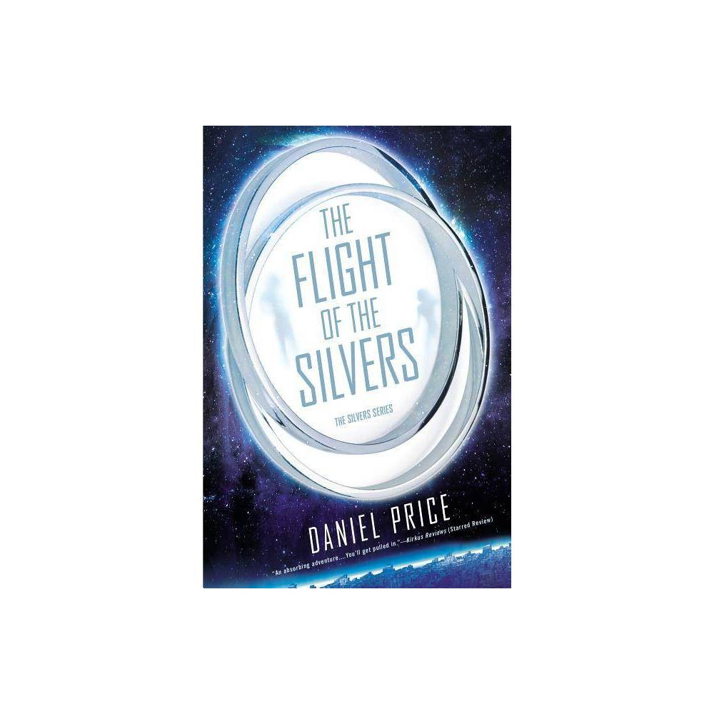 The Flight Of The Silvers By Daniel Price Paperback