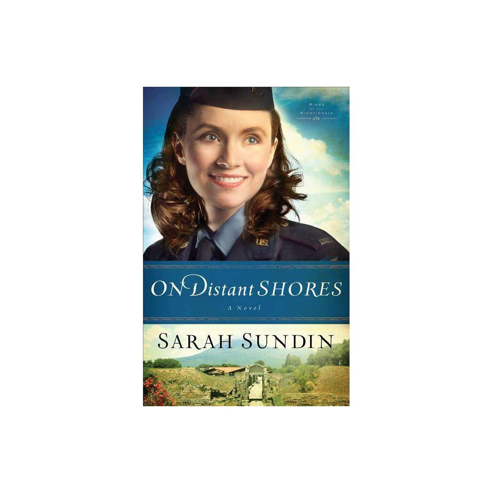 On Distant Shores Wings Of The Nightingale By Sarah Sundin Paperback