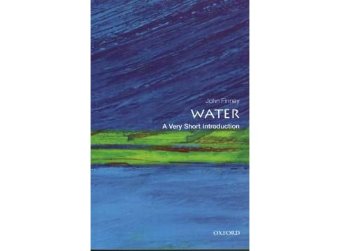Water : A Very Short Introduction (Paperback) (John Finney) - image 1 of 1