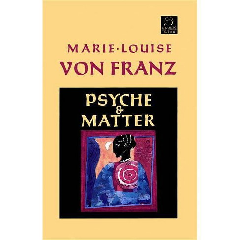 Psyche and Matter - (C. G. Jung Foundation Books) by  Marie-Louise Von Franz (Paperback) - image 1 of 1