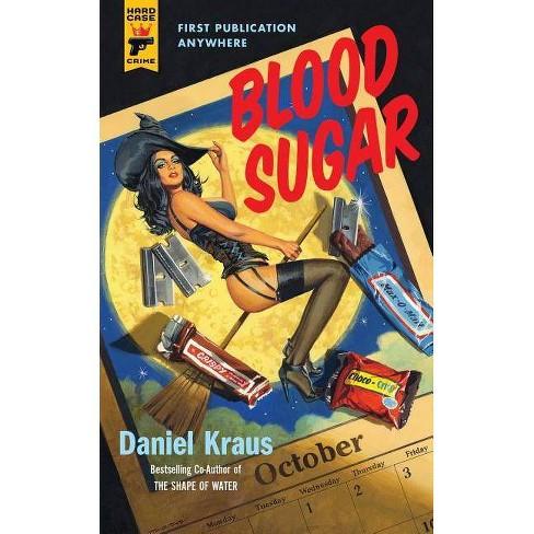 Blood Sugar - by  Daniel Kraus (Paperback) - image 1 of 1