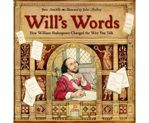 Will's Words : How William Shakespeare Changed the Way You Talk -  Reprint by Jane Sutcliffe (Paperback) - image 1 of 1