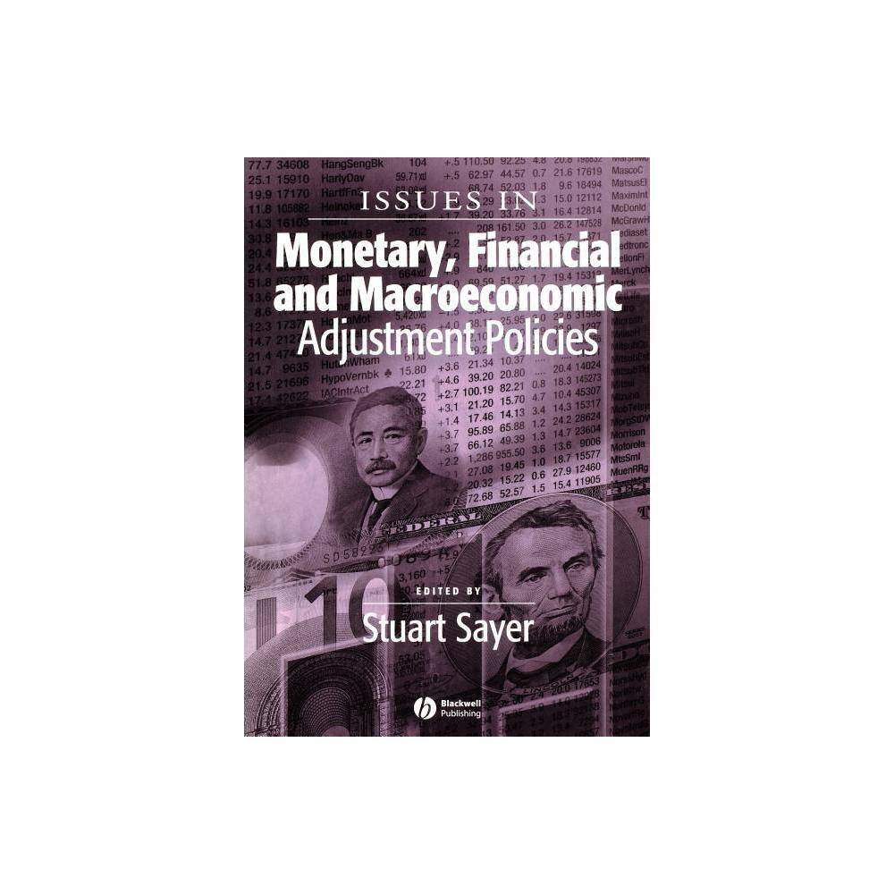 Issues In Monetary Financial And Macroeconomic Adjustment Policies Surveys Of Recent Research In Economics By Stuart Sayer Paperback