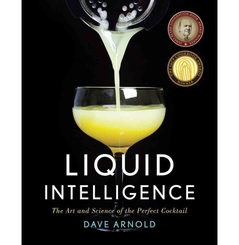 Liquid Intelligence : The Art and Science of the Perfect Cocktail (Hardcover) (Dave Arnold) - image 1 of 1