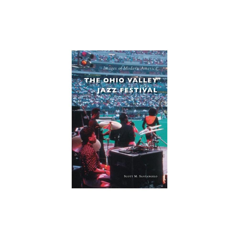 Ohio Valley Jazz Festival (Paperback) (Scott M. Santangelo)