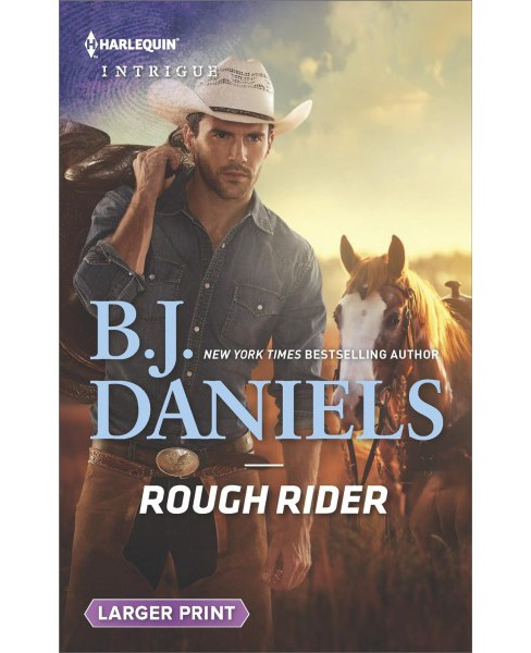 Rough Rider -  Large Print (Harlequin Intrigue (Larger Print)) by B. J. Daniels (Paperback) - image 1 of 1