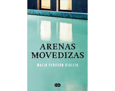 Arenas Movedizas /Quicksand -  by Malin Persson Giolito (Paperback) - image 1 of 1
