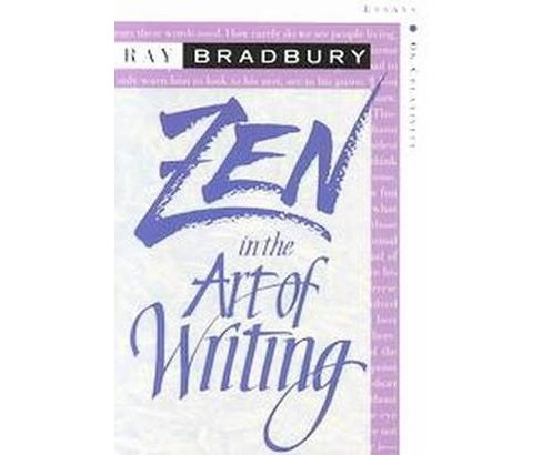Zen in the Art of Writing : Essays on Creativity, Expanded (Expanded / Subsequent) (Paperback) (Ray - image 1 of 1