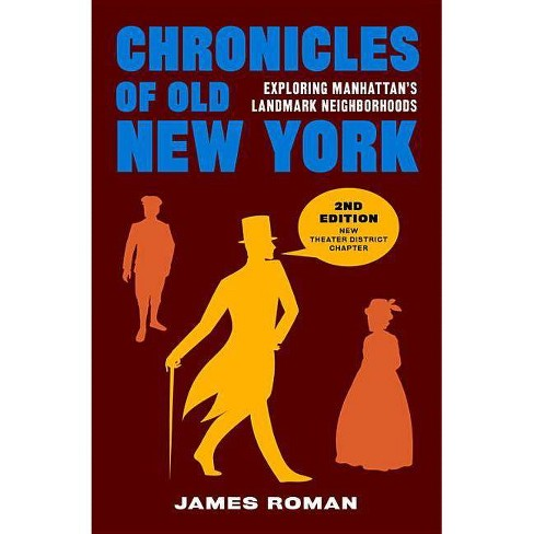 Chronicles of Old New York - 2 Edition by  James Roman (Paperback) - image 1 of 1
