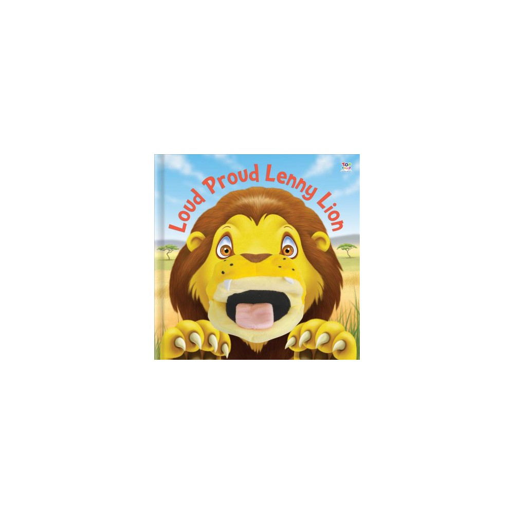 Loud Proud Lenny Lion : Book With Attached Hand Puppet - by Kate Thomson (Hardcover)