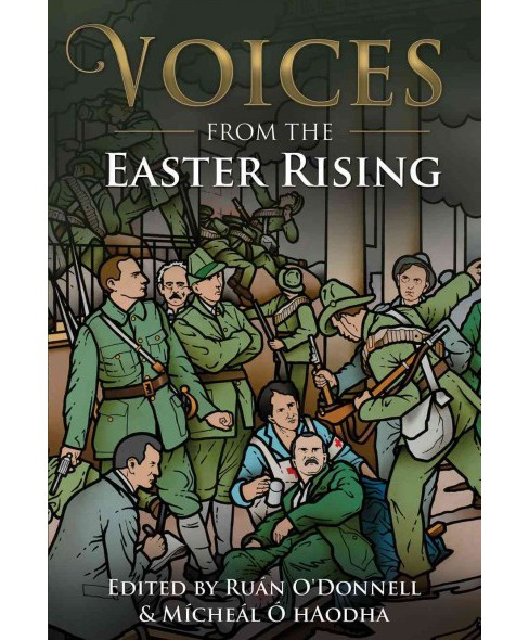Voices from the Easter Rising : Eyewitnesses to the Easter Rising (Paperback) - image 1 of 1